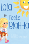 LaLa Feels Blah-La by Tela Kayne Book Cover